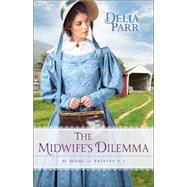 The Midwife's Dilemma by Parr, Delia, 9780764217357
