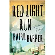 Red Light Run by Harper, Baird, 9781501147357