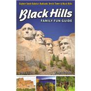 Black Hills Family Fun Guide Explore South Dakota's Badlands, Devils Tower & Black Hills by Gordon,  Kindra, 9781591937357