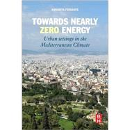 Towards Nearly Zero Energy by Ferrante, Annarita, 9780081007358