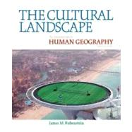 The Cultural Landscape An Introduction to Human Geography by Rubenstein, James M., 9780321677358