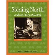 Sterling North and the Story of Rascal by Cohen, Sheila Terman, 9780870207358