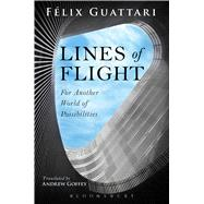 Lines of Flight For Another World of Possibilities by Guattari, Felix; Goffey, Andrew, 9781472507358