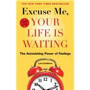 Excuse Me, Your Life Is Waiting by Grabhorn, Lynn, 9781571747358