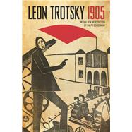 1905 by Trotsky, Leon; Schoenman, Ralph; Bostock, Anya, 9781608467358