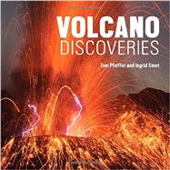 Volcano Discoveries by Pfeiffer, Tom; Smet, Ingrid, 9781921517358
