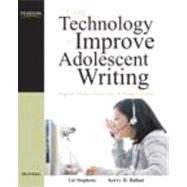 Using Technology to Improve Adolescent Writing Digital Make-Overs for Writing Lessons by Stephens, Liz C; Ballast, Kerry H., 9780131587359