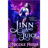 Jinn and Juice by Peeler, Nicole, 9780316407359