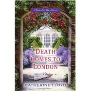Death Comes to London by Lloyd, Catherine, 9780758287359