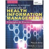 Lab Manual for Green/Bowie's Essentials of Health Information Management: Principles and Practices, 3rd by Bowie, Mary Jo; Green, Michelle A., 9781285177359