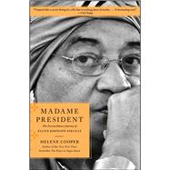Madame President The Extraordinary Journey of Ellen Johnson Sirleaf by Cooper, Helene, 9781451697360