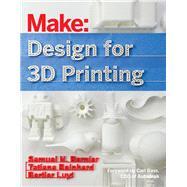 Design for 3D Printing by Bernier, Samuel N.; Luyt, Bertier; Reinhard, Tatiana, 9781457187360