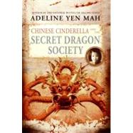 Chinese Cinderella And the Secret Dragon Society by Mah, Adeline Yen, 9780060567361
