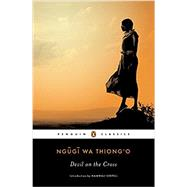 Devil on the Cross by Thiong'o, Ngugi wa; Wainaina, Binyavanga, 9780143107361