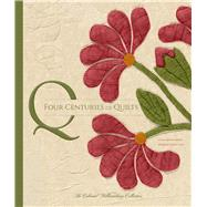 Four Centuries of Quilts: The Colonial Williamsburg Collection by Baumgarten, Linda; Ivey, Kimberly Smith; Hurst, Ronald L., 9780300207361