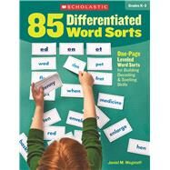 85 Differentiated Word Sorts One-Page Leveled Word Sorts for Building Decoding & Spelling Skills by Wagstaff, Janiel; Wagstaff, Janiel M., 9780545907361