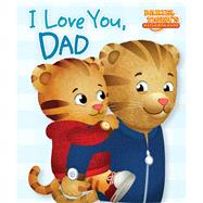 I Love You, Dad by Testa, Maggie; Fruchter, Jason, 9781481457361