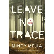 Leave No Trace by Mejia, Mindy, 9781501177361