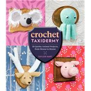 Crochet Taxidermy by Hart, Taylor, 9781612127361