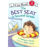 The Best Seat in Second Grade by Kenah, Katharine, 9780060007362