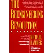The Reengineering Revolution: A Handbook by Hammer, Michael, 9780887307362
