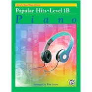 Alfred's Basic Piano Library: Popular Hits, Level 1B, Piano by Gerou, Tom (ADP), 9781470627362