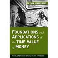 Foundations and Applications of the Time Value of Money by Peterson Drake, Pamela; Fabozzi, Frank J., 9780470407363
