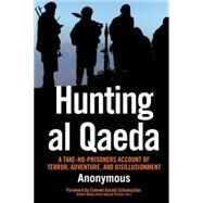Hunting Al Qaeda by Anonymous; Schumacher, Gerald, 9780760337363