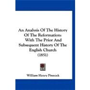 Analysis of the History of the Reformation : With the Prior and Subsequent History of the English Church (1851) by Pinnock, William Henry, 9781120147363