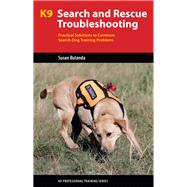K9 Search and Rescue Troubleshooting by Bulanda, Susan, 9781550597363