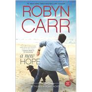 A New Hope by Carr, Robyn, 9780778317364
