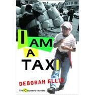 I Am A Taxi by Deborah Ellis, 9780888997364
