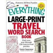 Everything Large-Print Travel Word Search Book : Find your way through 150 easy-to-read Puzzles by Timmerman, Charles, 9781440527364