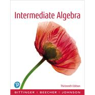 INTERMEDIATE ALGEBRA by Bittinger, Marvin L.; Beecher, Judith A.; Johnson, Barbara L., 9780134707365