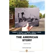 The American Story Penguin Academics Series, Volume 1 by Divine, Robert A.; Breen, T. H.; Williams, R. Hal; Gross, Ariela J.; Brands, H. W., 9780205907366