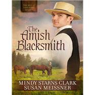 The Amish Blacksmith by Clark, Mindy Starns; Meissner, Susan, 9780736957366