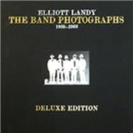 The Band Photographs, 1968-1969 by Landy, Elliott; Band, The (CRT), 9780962507366