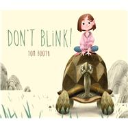 Don't Blink! by Booth, Tom, 9781250117366