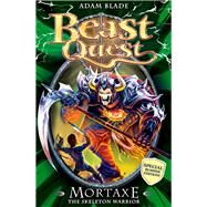 Beast Quest: Special 6: Mortaxe the Skeleton Warrior by Blade, Adam, 9781408307366