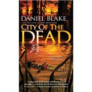 City of the Dead by Blake, Daniel, 9781501127366