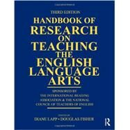 Handbook of Research on Teaching the English Language Arts: Co-Sponsored by the International Reading Association and the National Council of Teachers of English by Lapp; Diane, 9780415877367