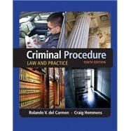 Criminal Procedure Law and Practice by del Carmen, Rolando V.; Hemmens, Craig, 9781305577367