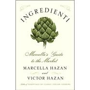 Ingredienti Marcella's Guide to the Market by Hazan, Marcella; Hazan, Victor, 9781451627367