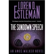 The Sundown Speech An Amos Walker Mystery by Estleman, Loren D., 9780765337368