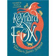 Reynard the Fox: A New Translation by Simpson, James; Greenblatt, Stephen, 9780871407368