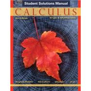Student Solutions Manual for Calculus: Single & Multivariable by Hughes-Hallett; McCallum; Gleason; et al., 9781118217368