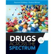 Drugs Across the Spectrum by Goldberg, Raymond; Mitchell, Pardess, 9781337557368