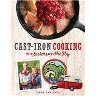 Cast-Iron Cooking with Sisters on the Fly by Rawlings, Irene, 9781449427368