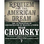 Requiem for the American Dream by CHOMSKY, NOAMHUTCHISON, PETER, 9781609807368