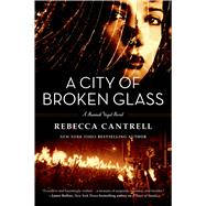 A City of Broken Glass by Cantrell, Rebecca, 9780765327369